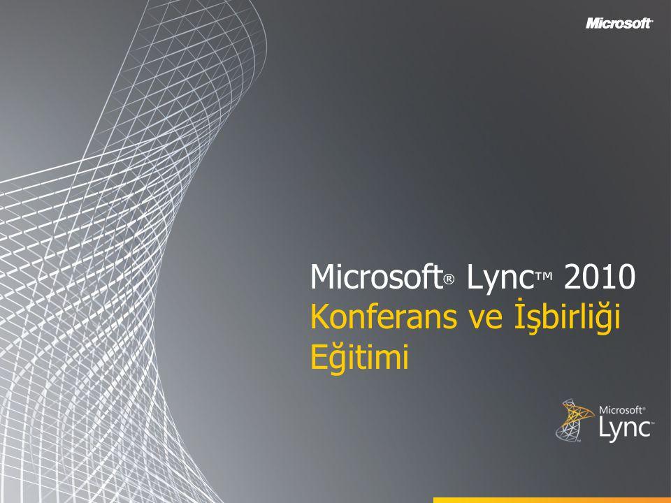 Microsoft ® Lync ™ 2010 Konferans ve İşbirliği Eğitimi