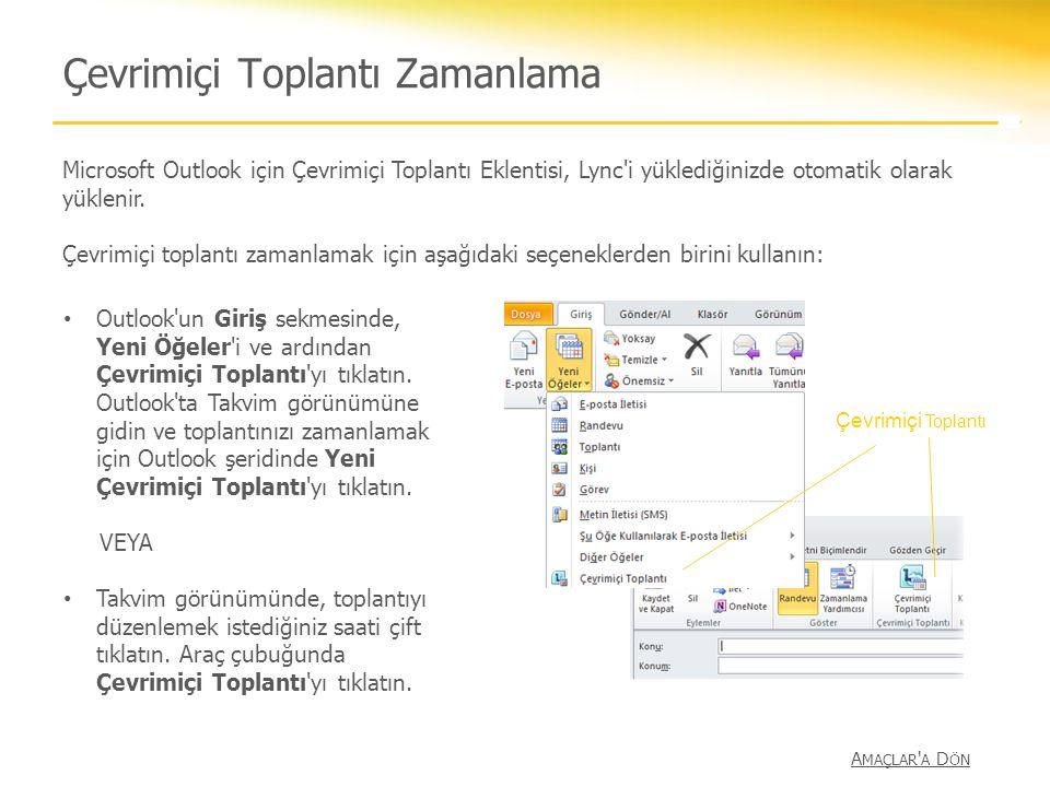 Çevrimiçi Toplantı Zamanlama Microsoft Outlook için Çevrimiçi Toplantı Eklentisi, Lync'i yüklediğinizde otomatik olarak yüklenir. Çevrimiçi toplantı z