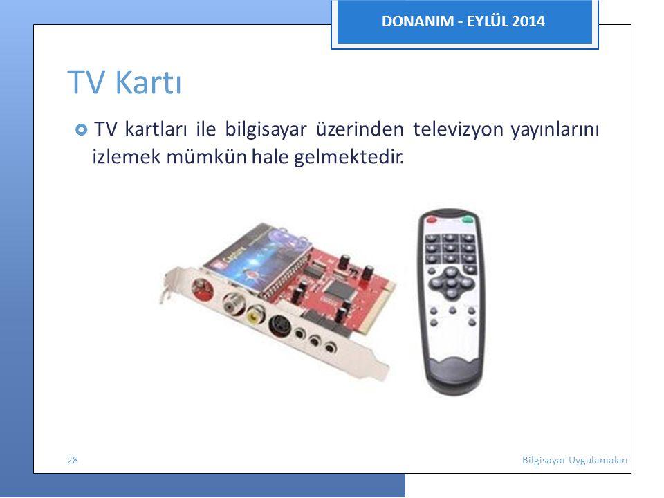 DONANIM - EYLÜL 2014 TV Kartı  TV kartları ile bilgisayar üzerinden televizyon yayınlarını izlemek mümkün hale gelmektedir.