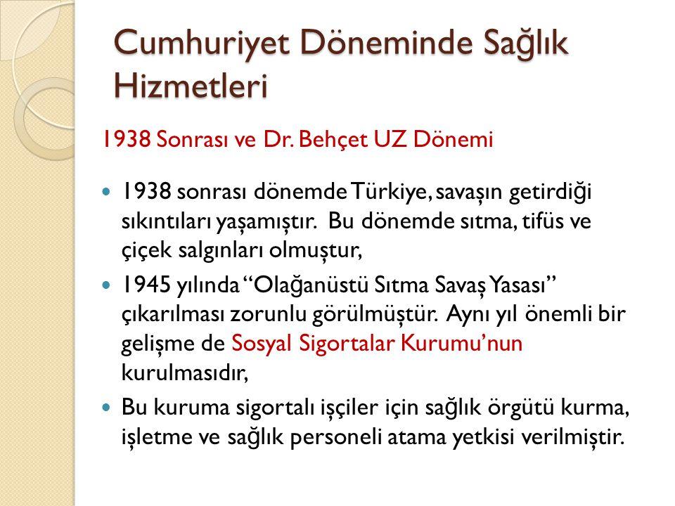Cumhuriyet Döneminde Sa ğ lık Hizmetleri 1946-50 yılları arasında bakanlık yapan Dr.