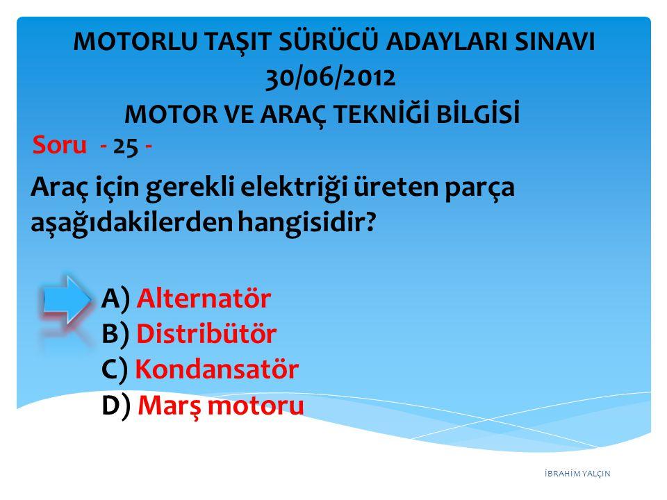 İBRAHİM YALÇIN Araç için gerekli elektriği üreten parça aşağıdakilerden hangisidir.