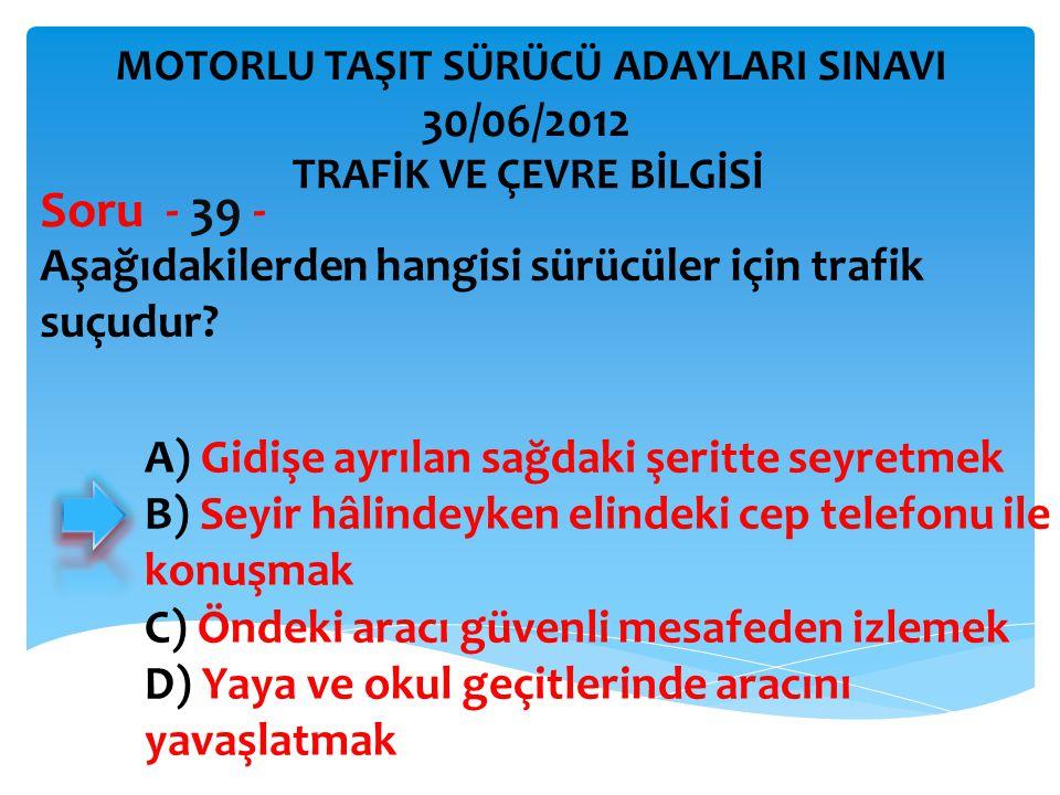 Aşağıdakilerden hangisi sürücüler için trafik suçudur.