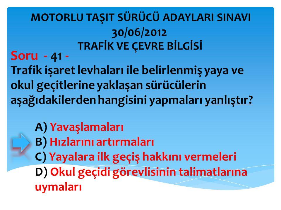 Trafik işaret levhaları ile belirlenmiş yaya ve okul geçitlerine yaklaşan sürücülerin aşağıdakilerden hangisini yapmaları yanlıştır.