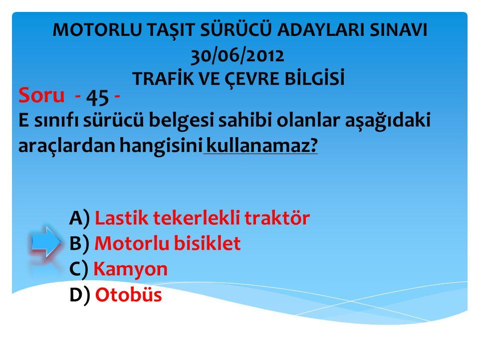 E sınıfı sürücü belgesi sahibi olanlar aşağıdaki araçlardan hangisini kullanamaz.