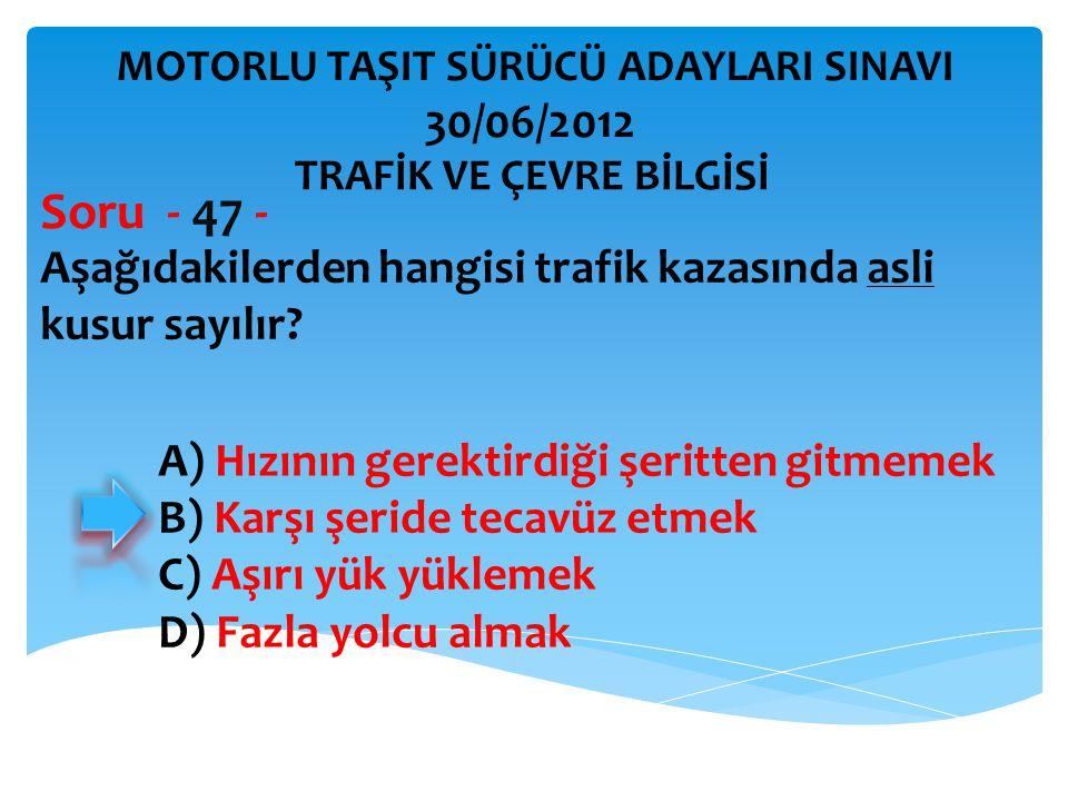 Aşağıdakilerden hangisi trafik kazasında asli kusur sayılır.