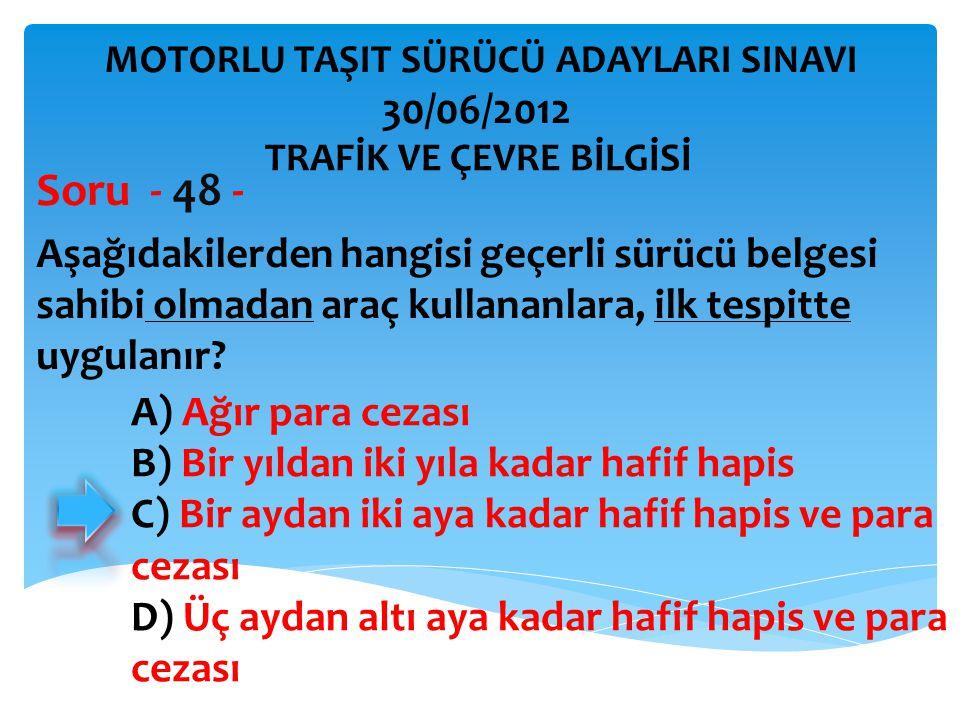 Aşağıdakilerden hangisi geçerli sürücü belgesi sahibi olmadan araç kullananlara, ilk tespitte uygulanır.