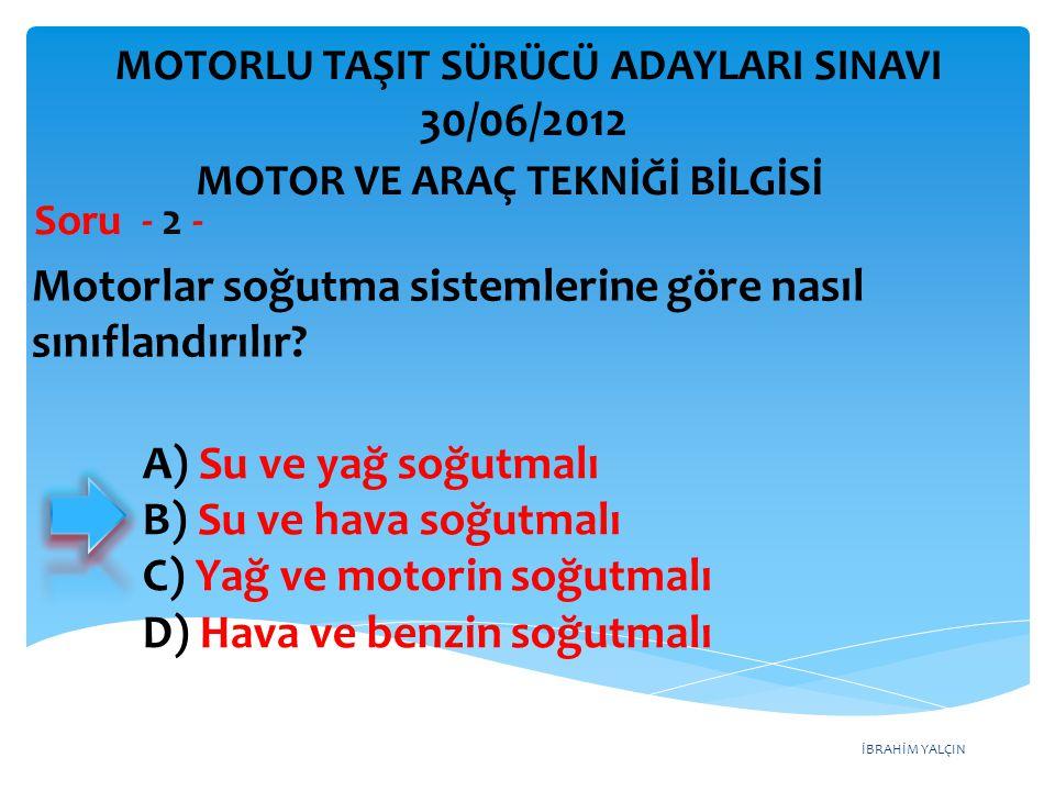 İBRAHİM YALÇIN Motorlar soğutma sistemlerine göre nasıl sınıflandırılır.