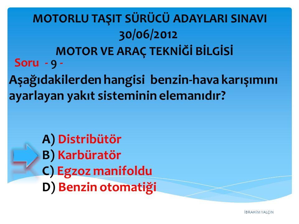 İBRAHİM YALÇIN Aşağıdakilerden hangisi benzin-hava karışımını ayarlayan yakıt sisteminin elemanıdır.