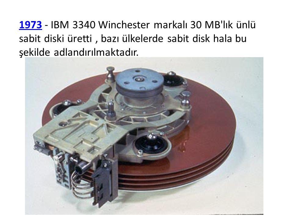 19731973 - IBM 3340 Winchester markalı 30 MB'lık ünlü sabit diski üretti, bazı ülkelerde sabit disk hala bu şekilde adlandırılmaktadır.