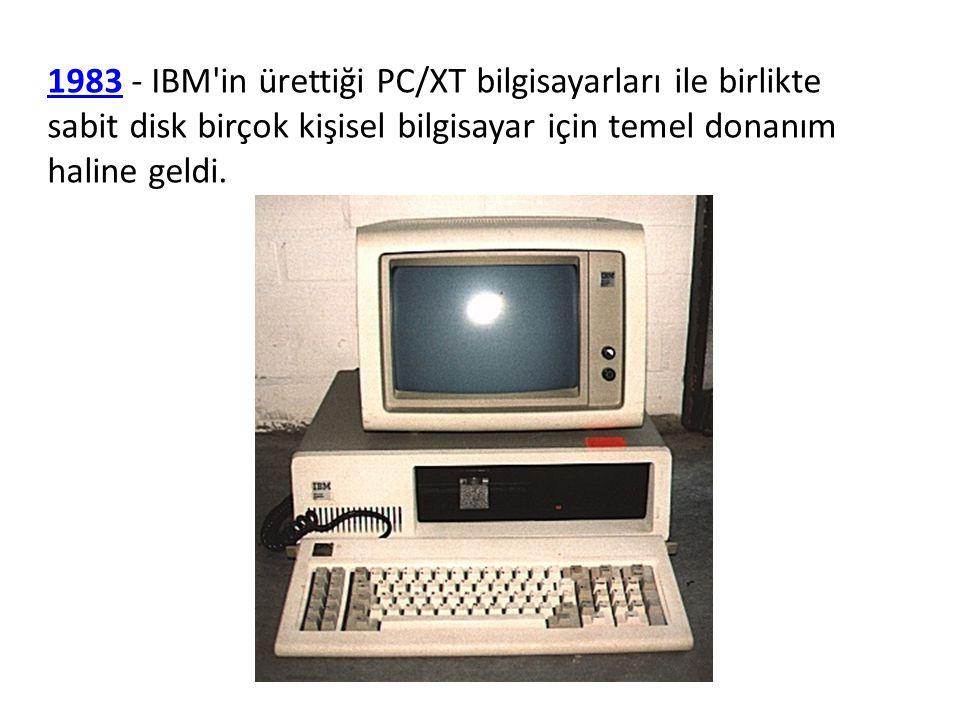 19831983 - IBM'in ürettiği PC/XT bilgisayarları ile birlikte sabit disk birçok kişisel bilgisayar için temel donanım haline geldi.