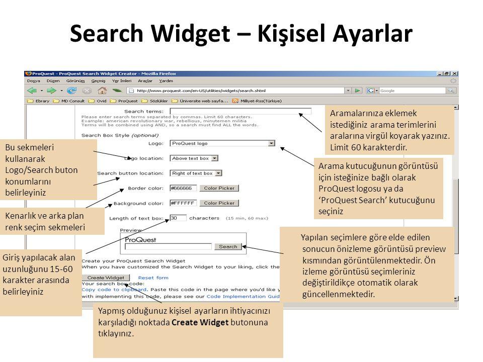 Search Widget – Kişisel Ayarlar Aramalarınıza eklemek istediğiniz arama terimlerini aralarına virgül koyarak yazınız.