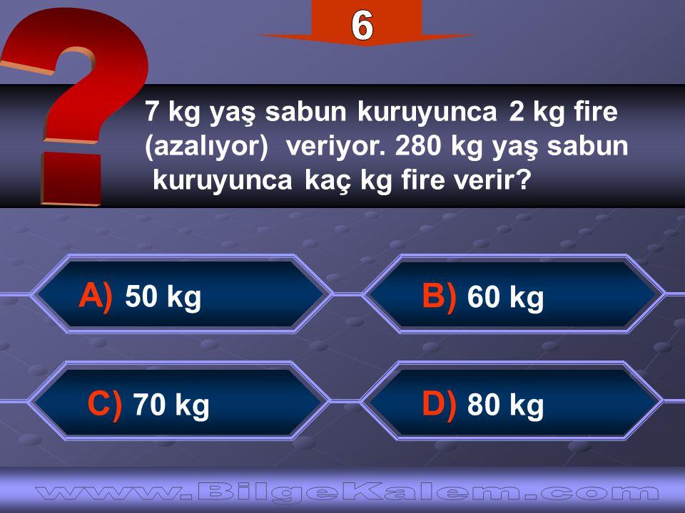 7 kg yaş sabun kuruyunca 2 kg fire (azalıyor) veriyor. 280 kg yaş sabun kuruyunca kaç kg fire verir? C) 70 kg B) 60 kg D) 80 kg A) 50 kg