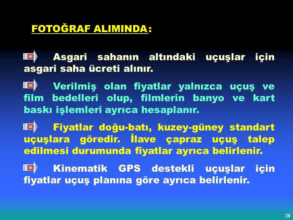 20 Asgari sahanın altındaki uçuşlar için asgari saha ücreti alınır.