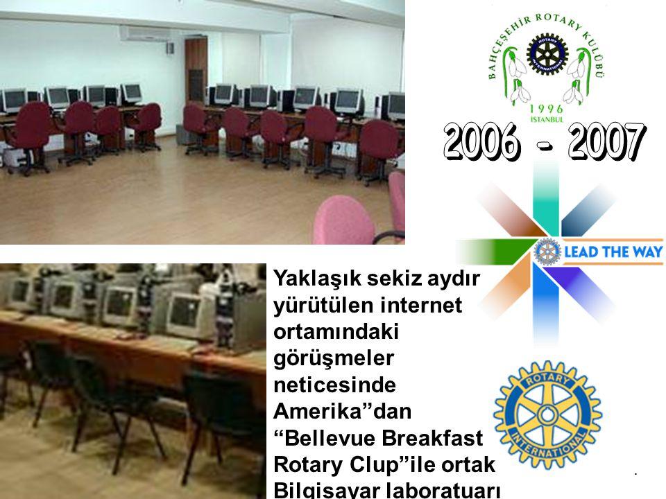 """. Yaklaşık sekiz aydır yürütülen internet ortamındaki görüşmeler neticesinde Amerika""""dan """"Bellevue Breakfast Rotary Clup""""ile ortak Bilgisayar laboratu"""