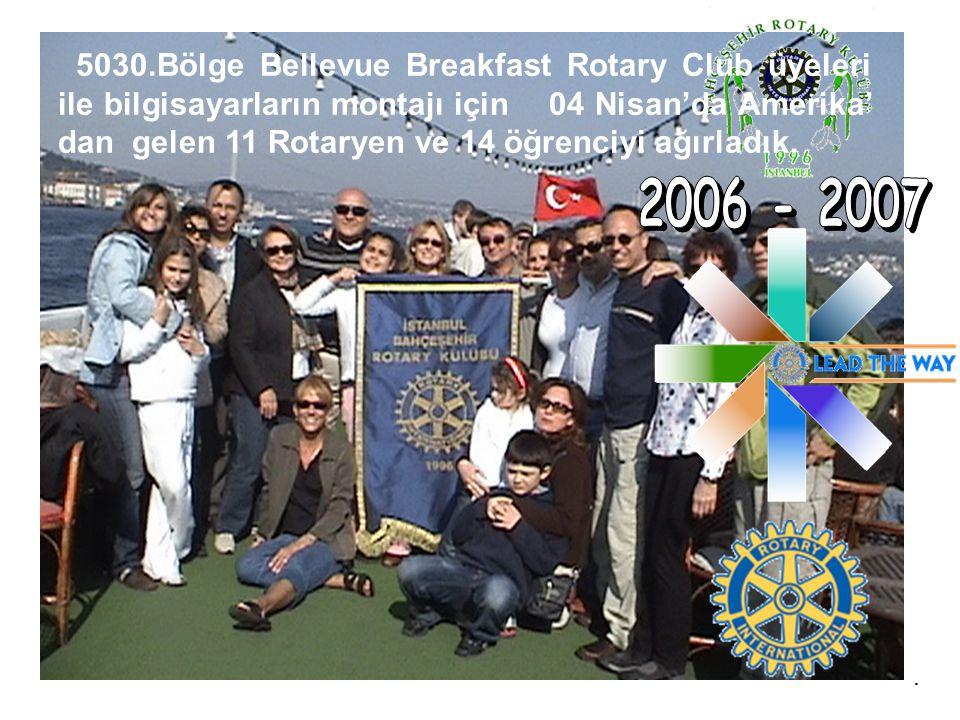 . 5030.Bölge Bellevue Breakfast Rotary Club üyeleri ile bilgisayarların montajı için 04 Nisan'da Amerika' dan gelen 11 Rotaryen ve 14 öğrenciyi ağırla