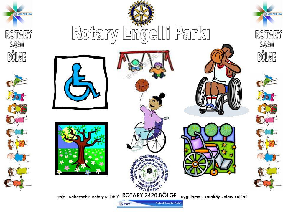 "Uygulama…Karaköy Rotary Kulübü Proje…Bahçeşehir Rotary Kulübü"" ROTARY 2420.BÖLGE"
