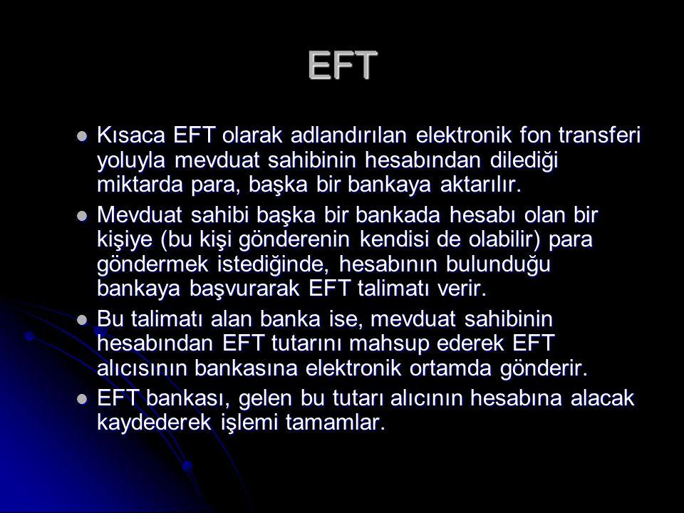 EFT EFT işlemi de esas itibarıyla bir havale niteliği taşır.