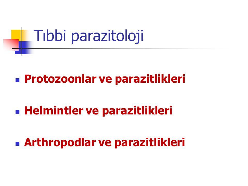 Tıbbi parazitoloji Protozoonlar ve parazitlikleri Helmintler ve parazitlikleri Arthropodlar ve parazitlikleri