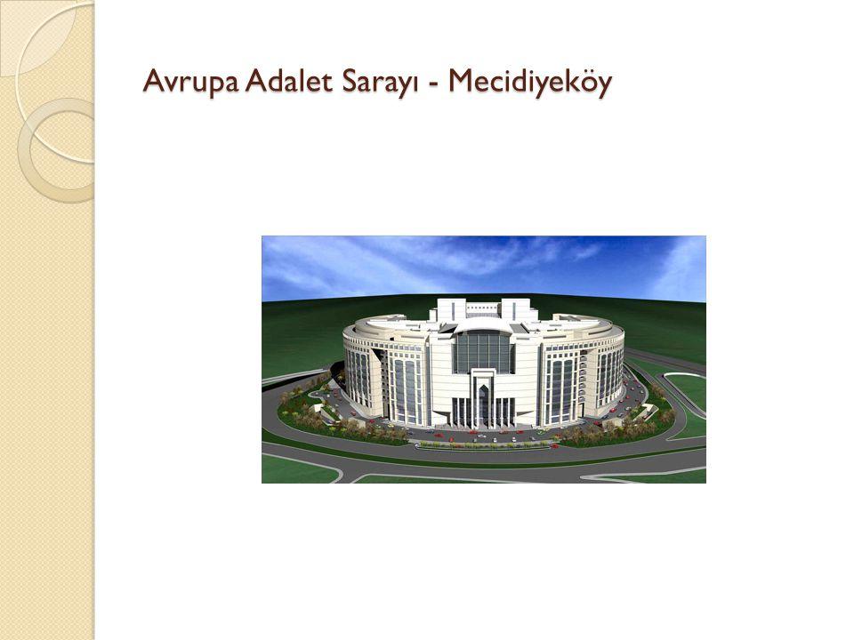 Avrupa Adalet Sarayı - Mecidiyeköy