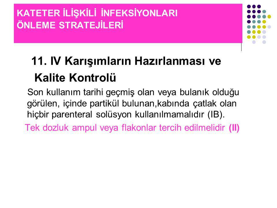 KATETER İLİŞKİLİ İNFEKSİYONLARI ÖNLEME STRATEJİLERİ 11.