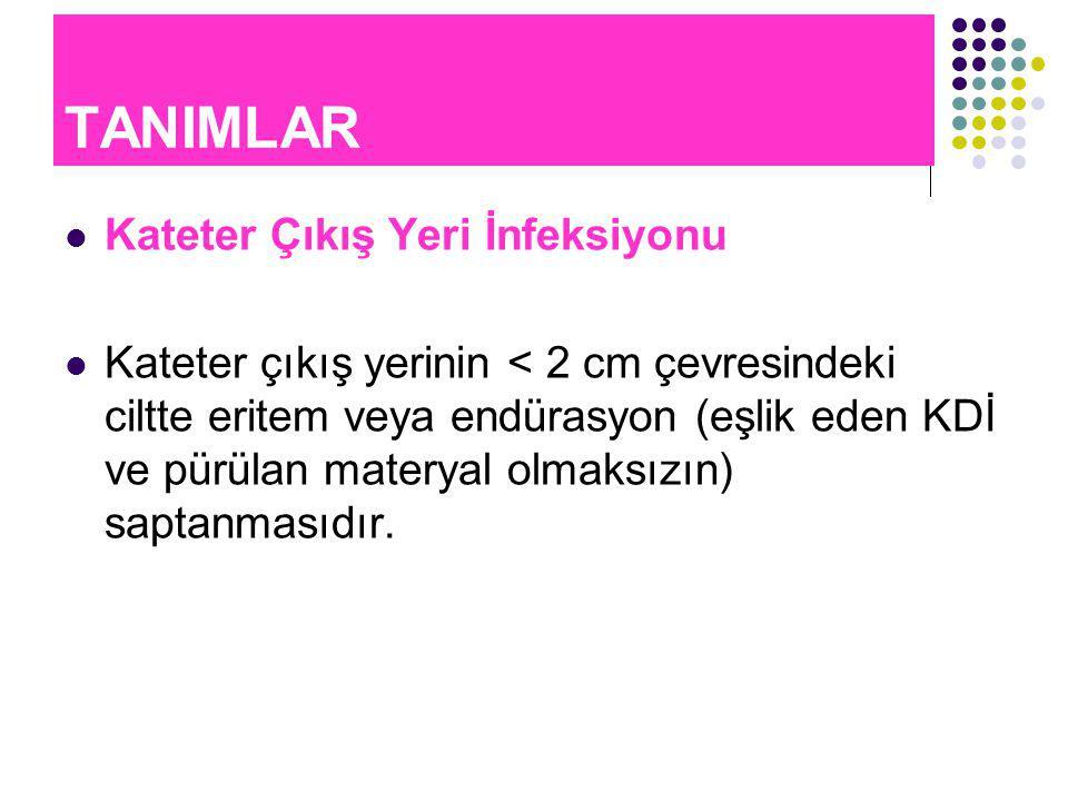 KATETER İLİŞKİLİ İNFEKSİYONLARI ÖNLEME STRATEJİLERİ 7.