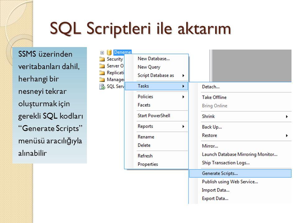 """SQL Scriptleri ile aktarım SSMS üzerinden veritabanları dahil, herhangi bir nesneyi tekrar oluşturmak için gerekli SQL kodları """"Generate Scripts"""" menü"""