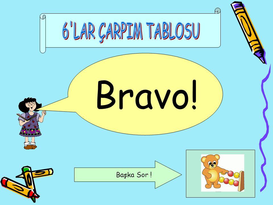 Bravo! Başka Sor !