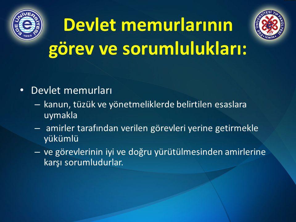 Devlet memurlarının görev ve sorumlulukları: Devlet memurları – kanun, tüzük ve yönetmeliklerde belirtilen esaslara uymakla – amirler tarafından veril