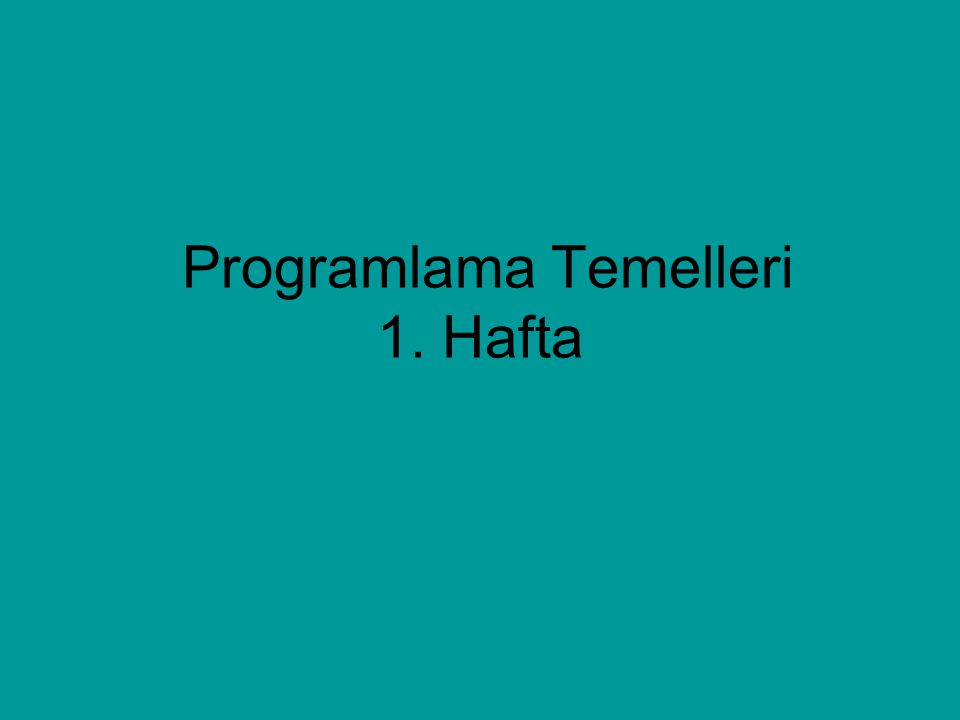 Program yazılımı Programlama Araçları Program yazmak için gerekli olan temel ihtiyaçlar: 1.