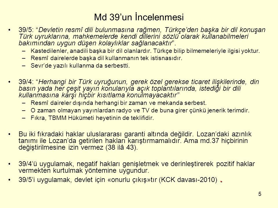 """5 Md 39'un İncelenmesi 39/5: """"Devletin resmî dili bulunmasına rağmen, Türkçe'den başka bir dil konuşan Türk uyruklarına, mahkemelerde kendi dillerini"""