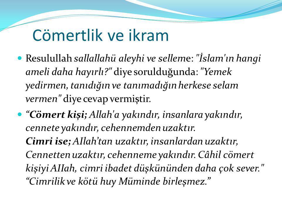 Cömertlik ve ikram Resulullah sallallahü aleyhi ve selleme: