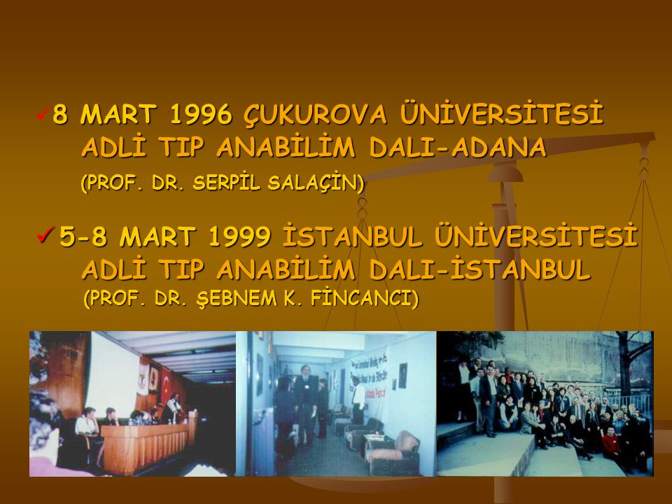 8 MART 1996 ÇUKUROVA ÜNİVERSİTESİ ADLİ TIP ANABİLİM DALI-ADANA ADLİ TIP ANABİLİM DALI-ADANA (PROF.