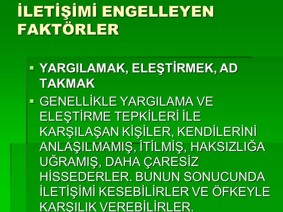 İLETİŞİMİ ENGELLEYEN FAKTÖRLER  2.
