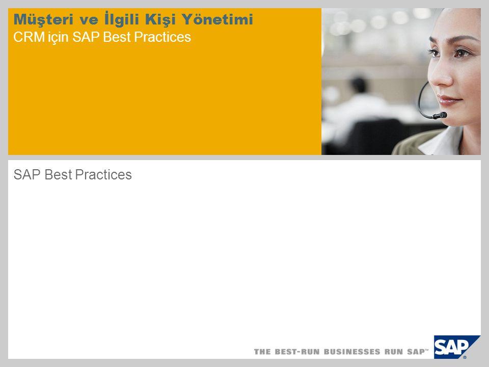 Müşteri ve İlgili Kişi Yönetimi CRM için SAP Best Practices SAP Best Practices