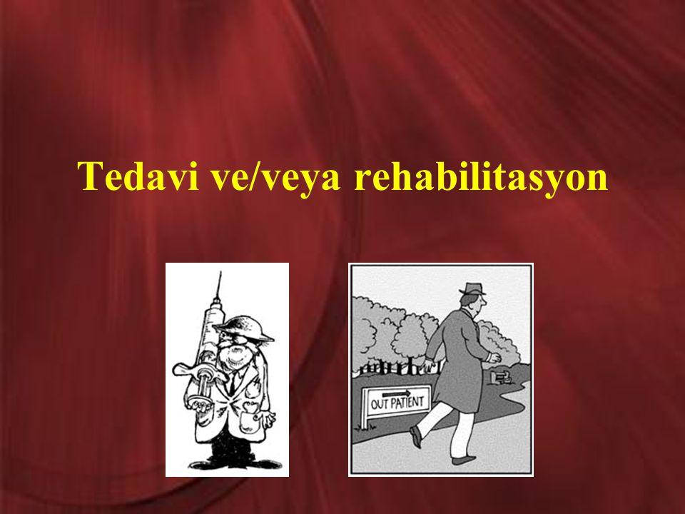 Tedavi ve/veya rehabilitasyon