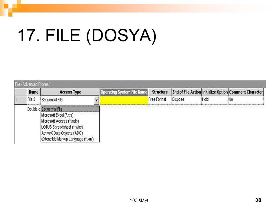 103 slayt 38 17. FILE (DOSYA)