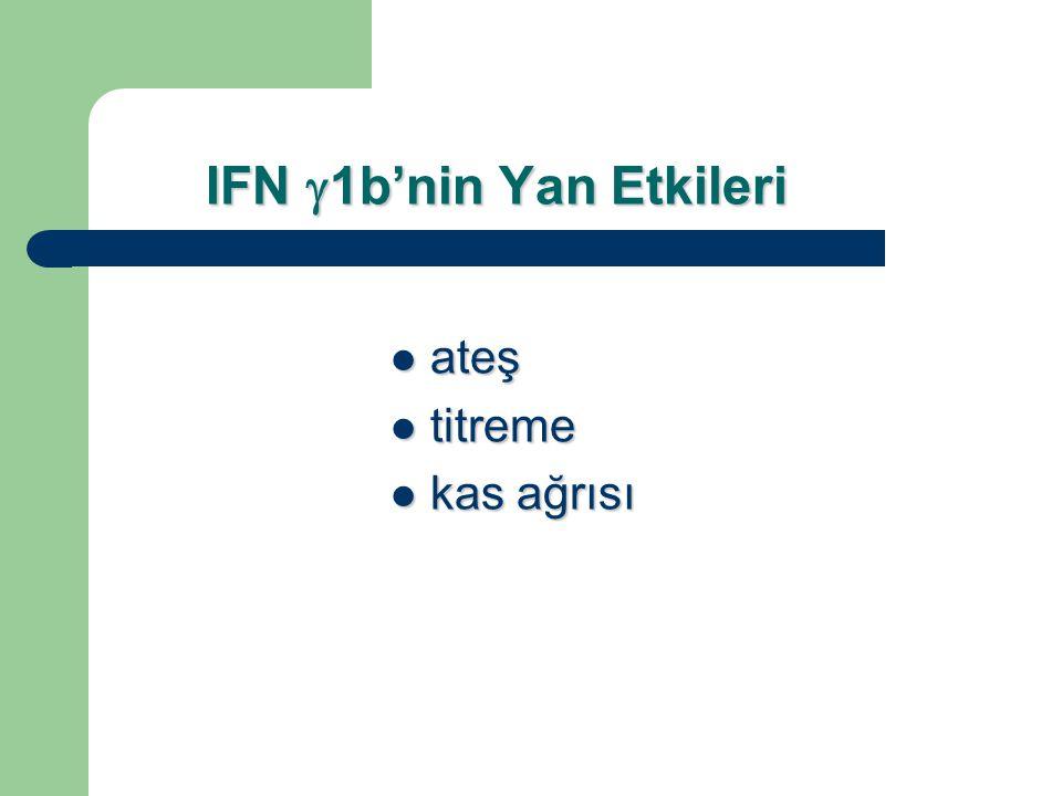 IFN  1b'nin Yan Etkileri ateş ateş titreme titreme kas ağrısı kas ağrısı