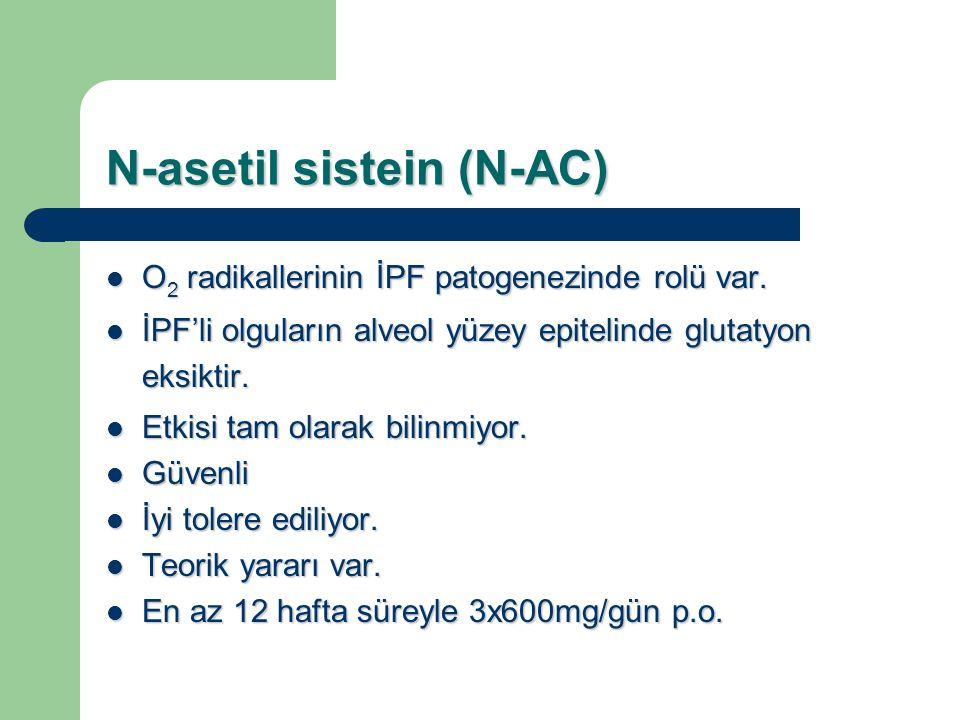N-asetil sistein (N-AC) O 2 radikallerinin İPF patogenezinde rolü var. O 2 radikallerinin İPF patogenezinde rolü var. İPF'li olguların alveol yüzey ep