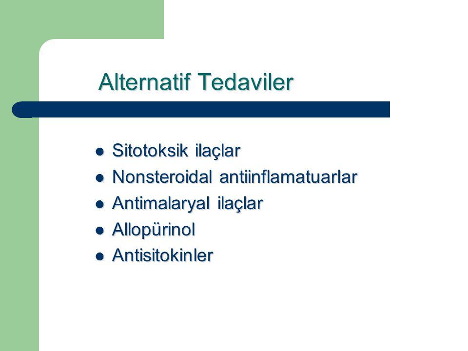 Alternatif Tedaviler Sitotoksik ilaçlar Sitotoksik ilaçlar Nonsteroidal antiinflamatuarlar Nonsteroidal antiinflamatuarlar Antimalaryal ilaçlar Antima