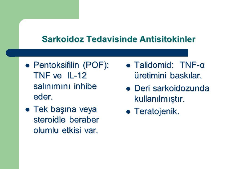 Sarkoidoz Tedavisinde Antisitokinler Pentoksifilin (POF): TNF ve IL-12 salınımını inhibe eder. Pentoksifilin (POF): TNF ve IL-12 salınımını inhibe ede