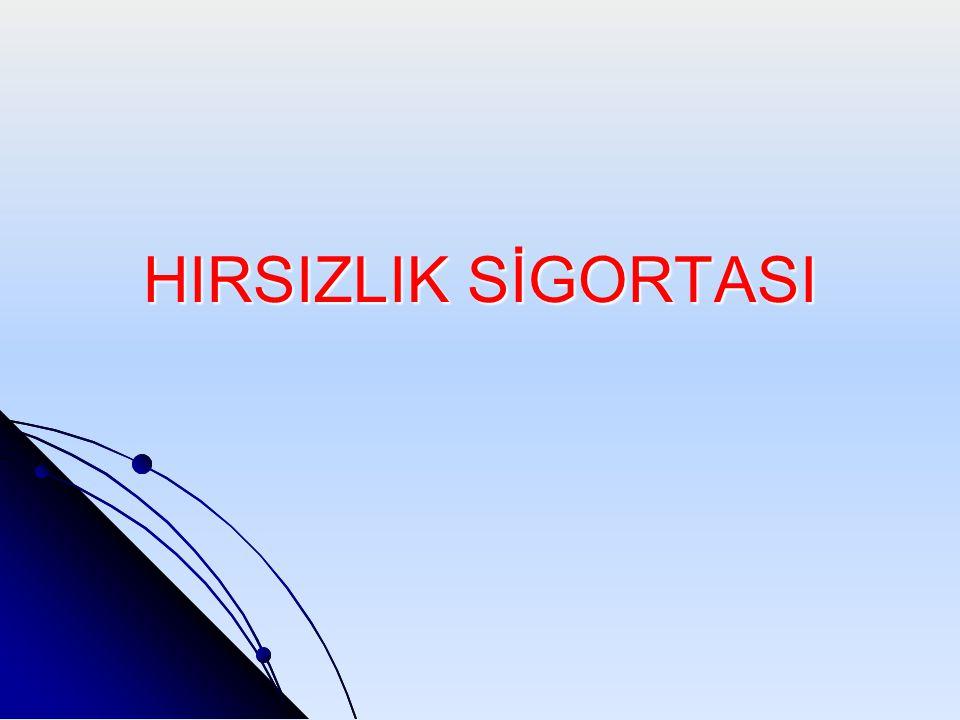 HIRSIZLIK SİGORTASI
