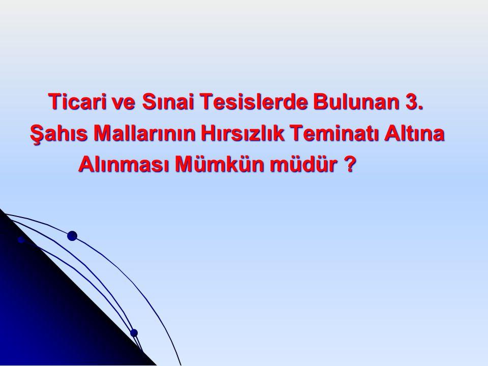 Ticari ve Sınai Tesislerde Bulunan 3.