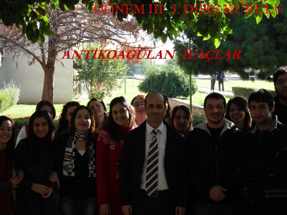 Dr. İsmail ÜN MEÜTF Farmakoloji AD 1 DÖNEM III 3. DERS KURULU ANTİKOAGÜLAN İLAÇLAR