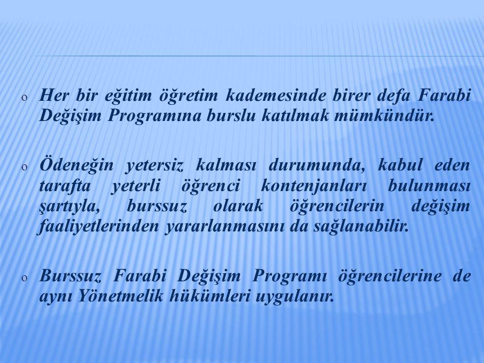 o Her bir eğitim öğretim kademesinde birer defa Farabi Değişim Programına burslu katılmak mümkündür.