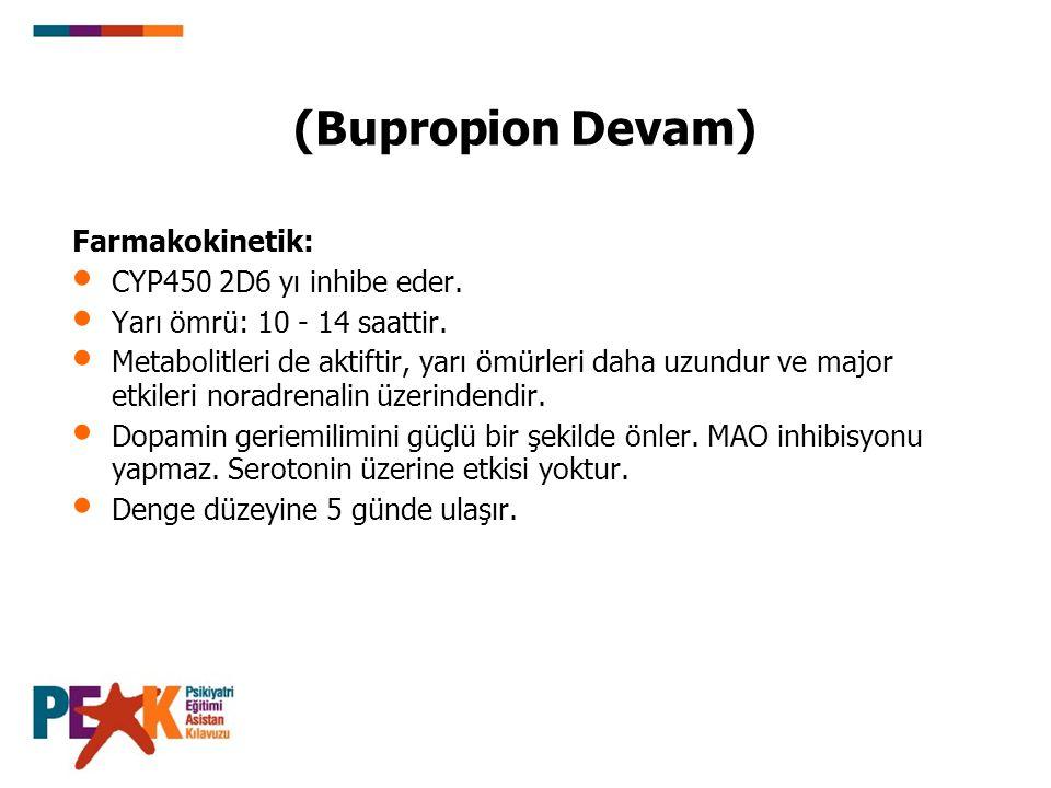 (Bupropion Devam) Kullanım özellikleri: Diğer bazı antidepresanlara kıyasla hipomaniye sebep olma olasılığı daha düşüktür.