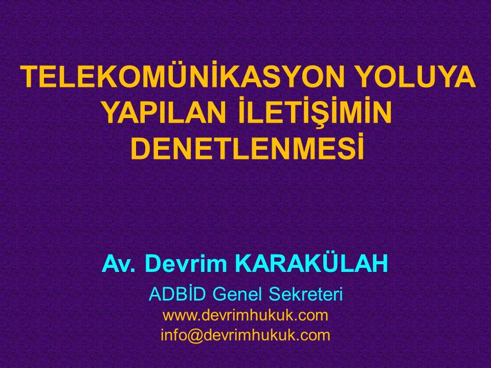 TELEKOMÜNİKASYON YOLUYA YAPILAN İLETİŞİMİN DENETLENMESİ Av.