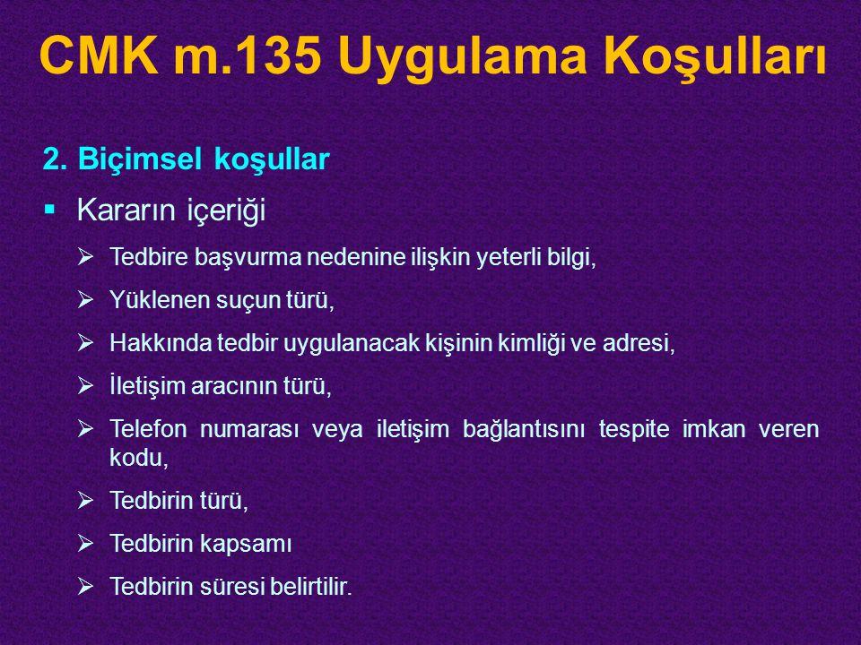 CMK m.135 Uygulama Koşulları 2.