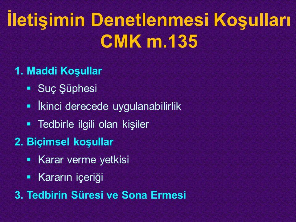 İletişimin Denetlenmesi Koşulları CMK m.135 1.