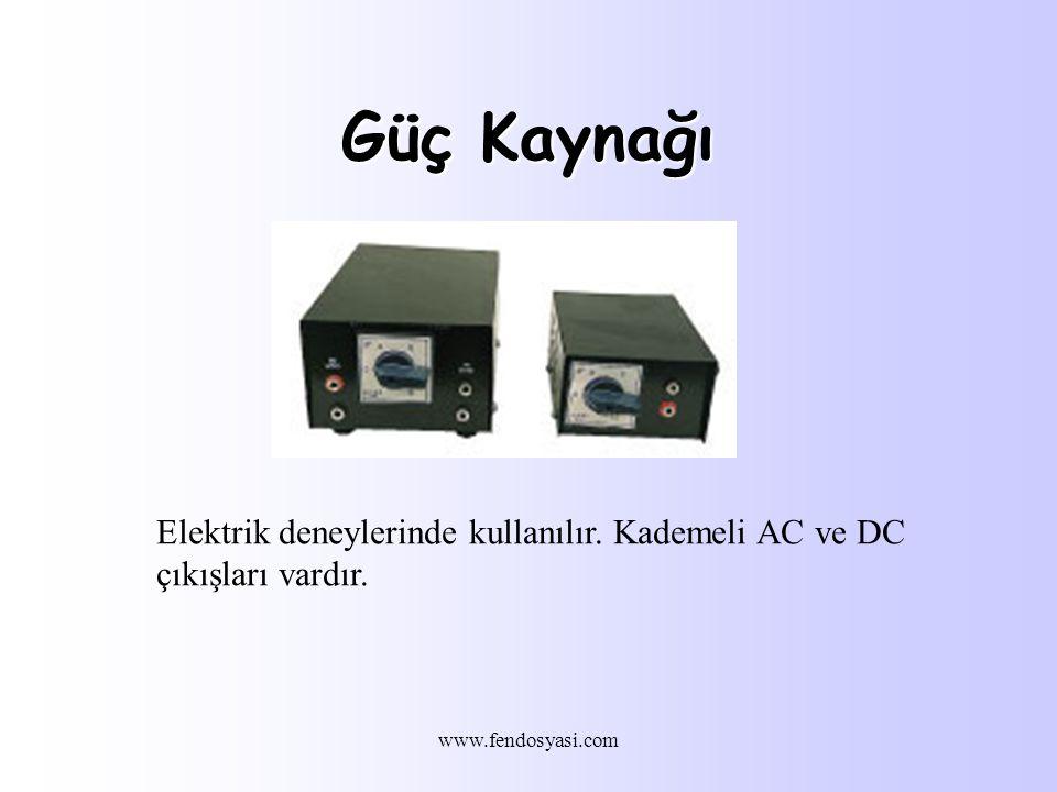 www.fendosyasi.com Güç Kaynağı Elektrik deneylerinde kullanılır.