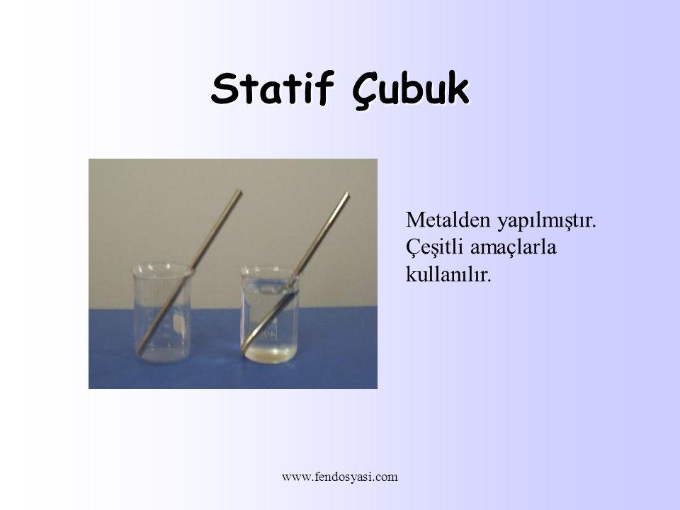 www.fendosyasi.com Statif Çubuk Metalden yapılmıştır. Çeşitli amaçlarla kullanılır.